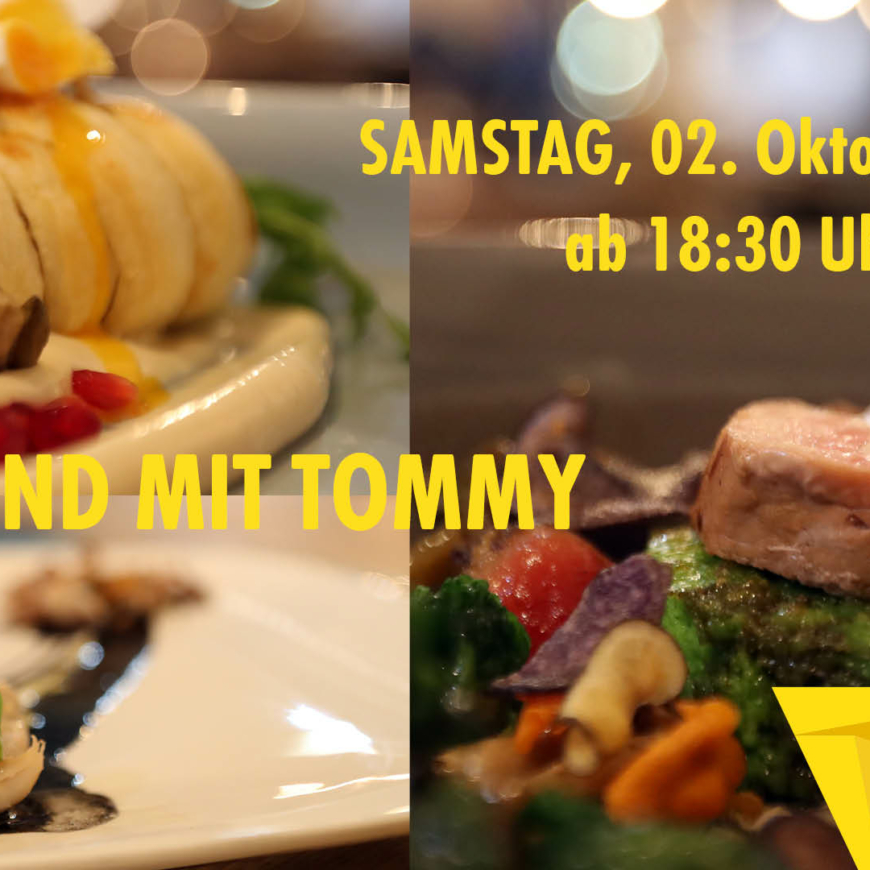 Gourmetabend mit Tommy